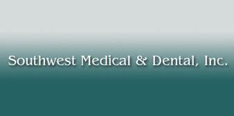 Southwest Medical & Dental Inc.