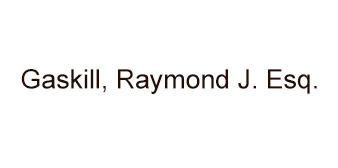 Gaskill, Raymond J. Esq.