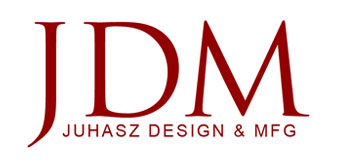 JDM / Juhasz Design & Mfg