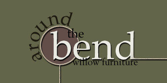 Around the bend willow furniture