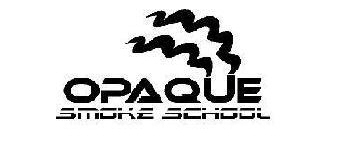Opaque Smoke School, Llc