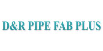 D & R PIPE FAB PLUS