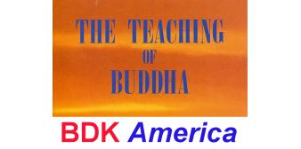 "BDK America & ""The Teaching of Buddha"""