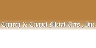 Church & Chapel Metal Arts, Inc