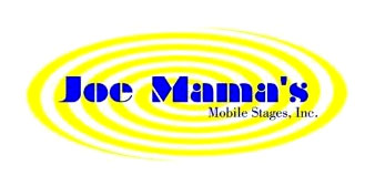 Joe Mama's Mobile Stages, Inc.