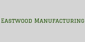 Eastwood Manufacturing, LTD.