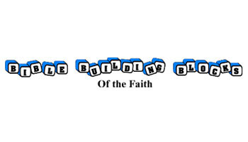 Bible Building Blocks of the Faith