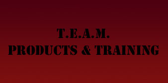 T.E.A.M. Products and Training